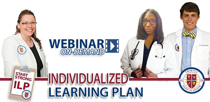 Succeed in Medical School: Individualized Learning Plan at Trinity SOM