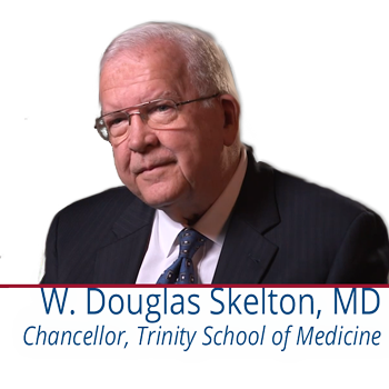 Chancellor Skelton of Trinity School of Medicine