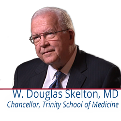Chancellor, Dr. W. Douglas Skelton, MD