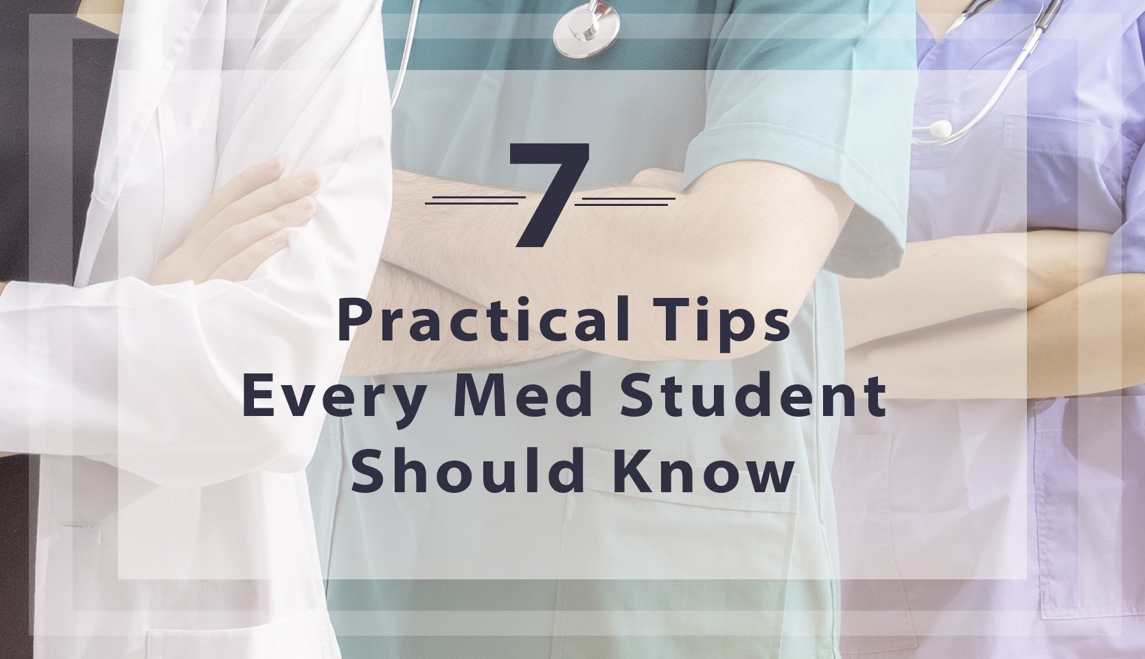 7 Practical Tips Every Medical Student Should Know