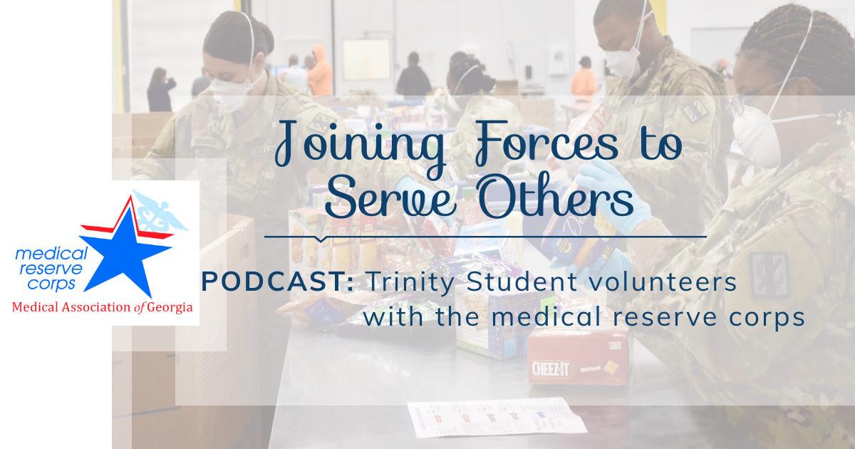 PODCAST: Trinity Medical Student Volunteers With the Medical Association of Georgia | Medical Reserve Corps