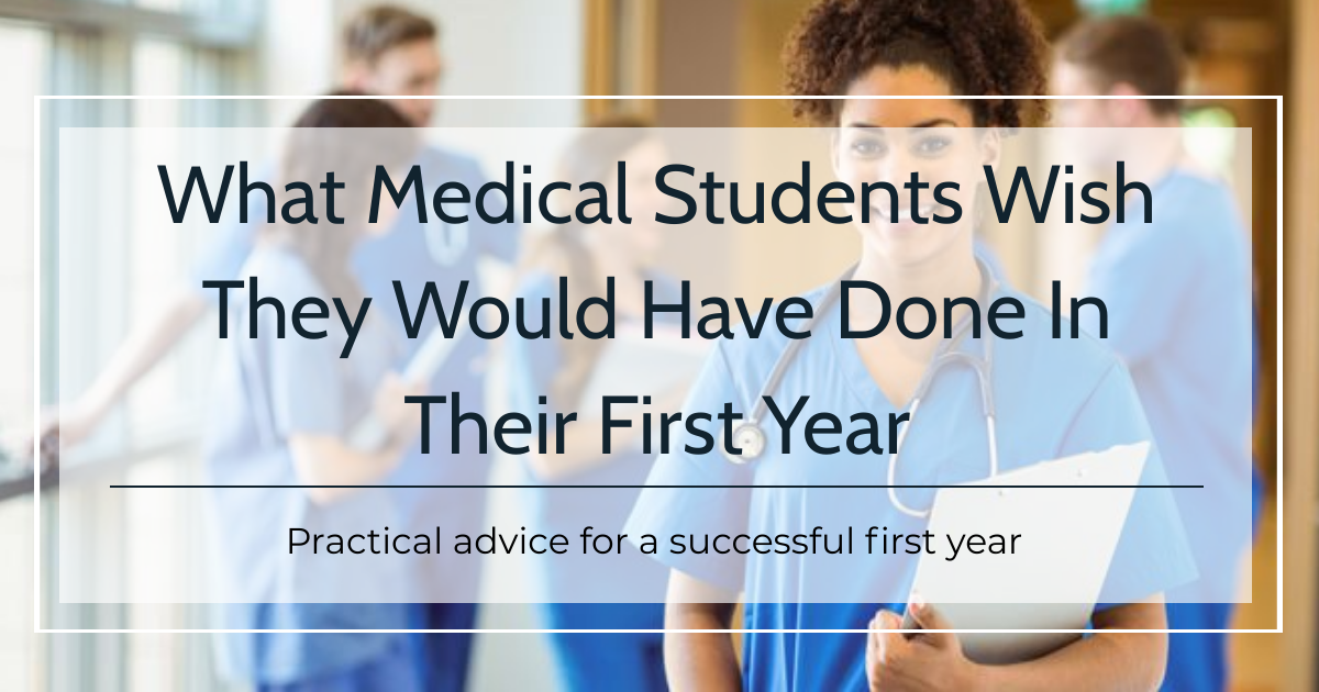 What Medical Students Wish They Would Have Done In Their First Year