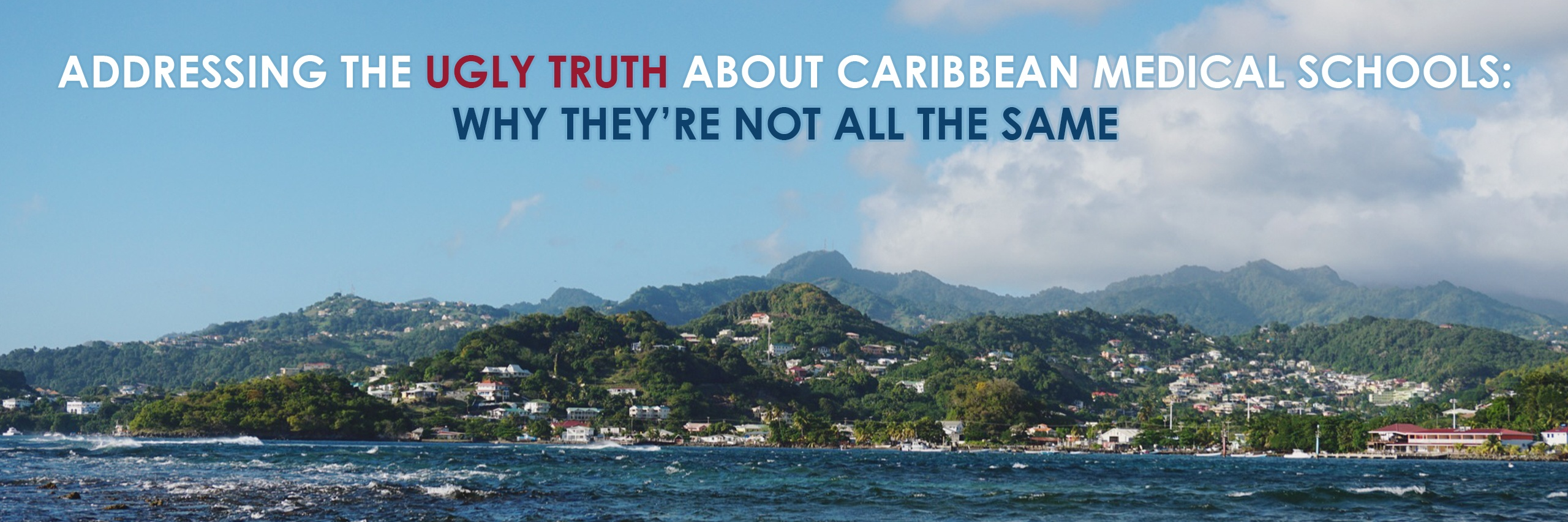 Addressing the Ugly Truth about Caribbean Medical Schools: Why They're Not All the Same