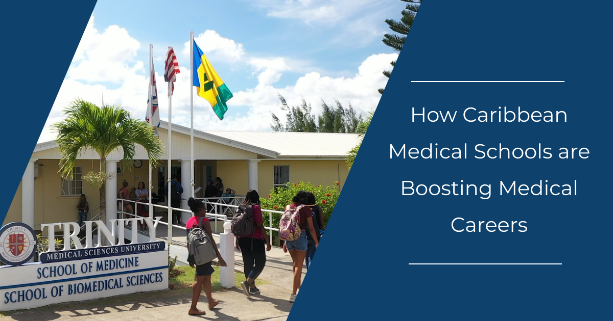 How Caribbean Medical Schools are Boosting Medical Careers